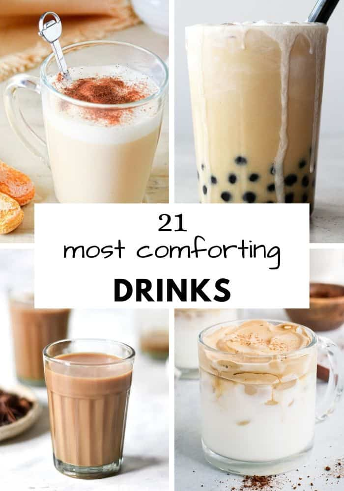 21 most comforting drinks to make at home. Make yourself cozy and relaxed and sip of these easy drinks.